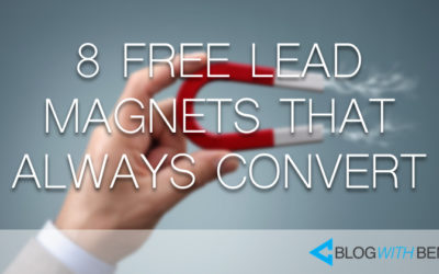 8 Free Lead Magnets That Always Convert