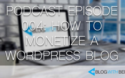004: How to Monetize a WordPress Blog With Affiliate Marketing