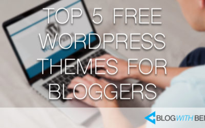 Top 5 Free WordPress Themes for Bloggers 2017