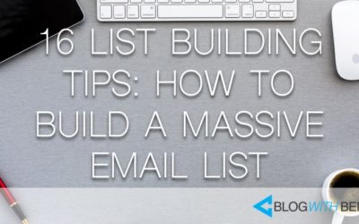 List Building Strategies: How to Build a Massive Email List