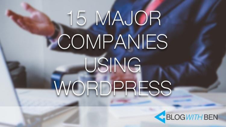 15 Major Companies Using WordPress in 2017