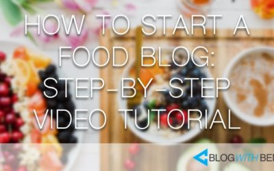 How to Start a Food Blog: Step-by-Step Video Tutorial
